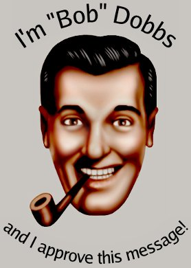 Bob Dobbs approves!