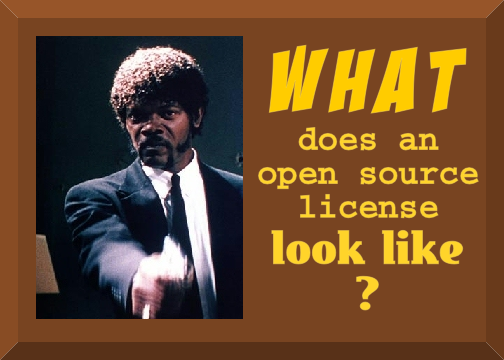 Jules from Pulp Fiction asks, What does an open-source license look like?